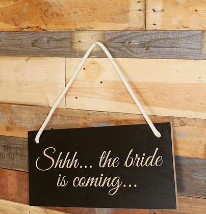 Shhh...the bride is coming