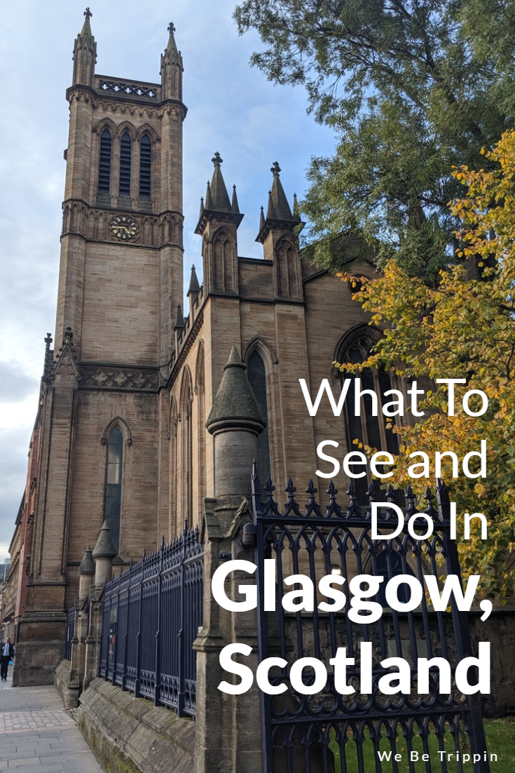 What To See and Do in Glasgow, Scotland