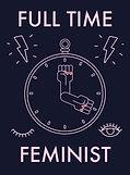 Full Time Feminist