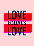 Love Equals Love