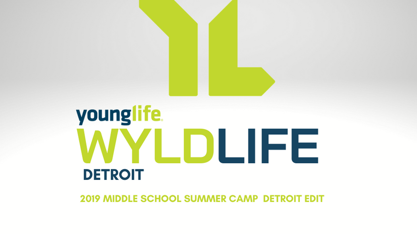 2019 Wyldlife Middle School Summer Camp  Detroit Edit