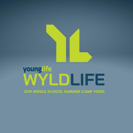 2019 Wyldlife Middle School Summer Camp Full Video