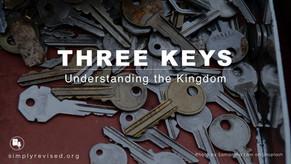 Three Keys To The Kingdom