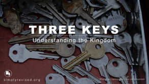 Three Keys To The Kingdom