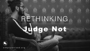 Rethinking: Judge Not