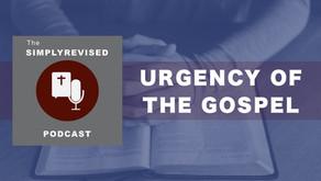 Urgency of the Gospel