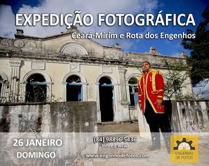 Expedição Fotográfica Ceará Mirim e Rota dos Engenhos