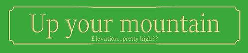 Your Mountain Custom Sign
