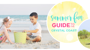 The Ultimate Guide to Summer Fun on  the Crystal Coast!