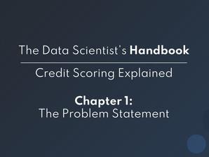 Credit Scoring Explained - The Problem Statement