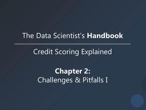 Credit Scoring Explained: Challenges & Pitfalls 1