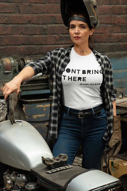 Don't Bring It Here Shirt