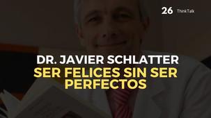 ThinkTalk26: Ser felices sin ser perfectos, con Javier Schlatter