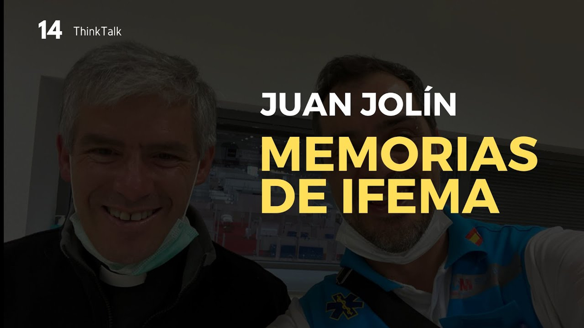 ThinkTalk14: Juan Jolín, Capellán Hospital de Campaña IFEMA