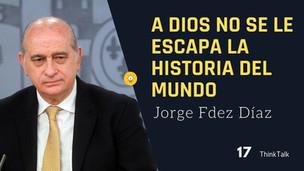 ThinkTalk17: Jorge Fernández Díaz, ex ministro de Interior