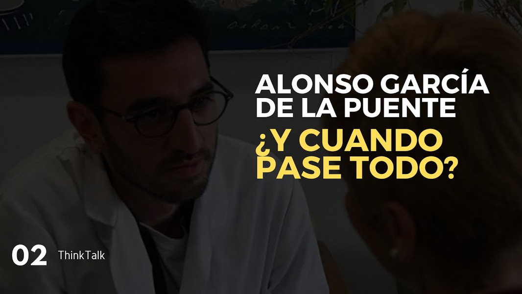 ThinkTalk2: Alonso García de la Puente, psicólogo Hospital Laguna