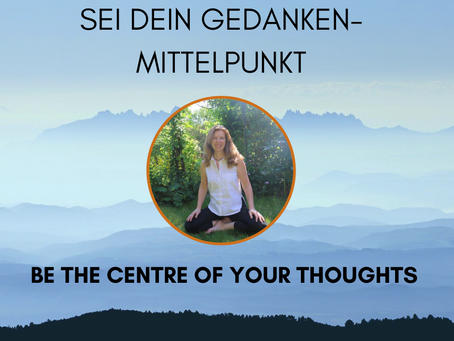 Leave Anxiety and Stress behind –     Change the Centre of your Thoughts