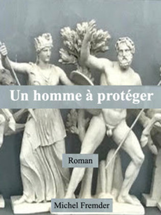 UN HOMME À PROTEGER - Michel Fremder