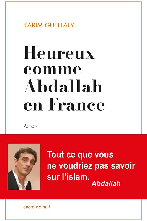 HEUREUX COMME ABDALLAH EN FRANCE - KARIM GUELLATY