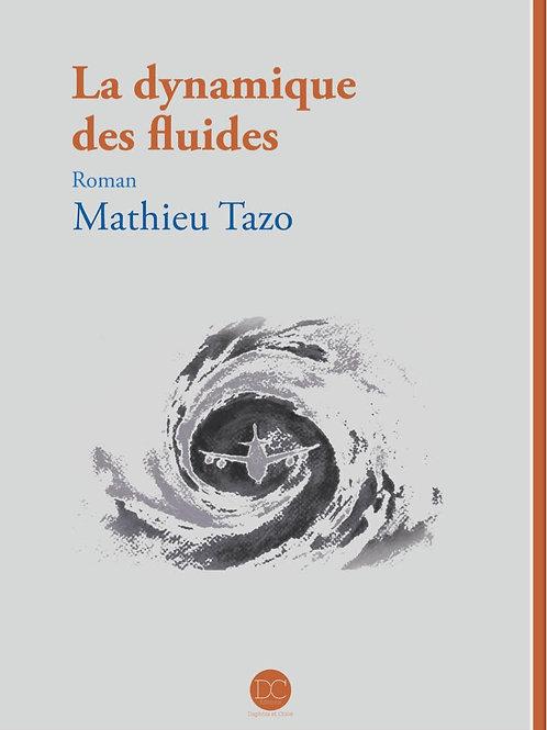 LA DYNAMIQUE DES FLUIDES - Mathieu Tazo