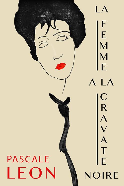 LA FEMME À LA CRAVATE NOIRE - Pascale Leon