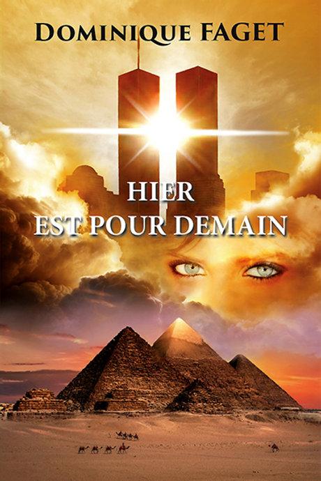 HIER EST POUR DEMAIN - Dominique Faget