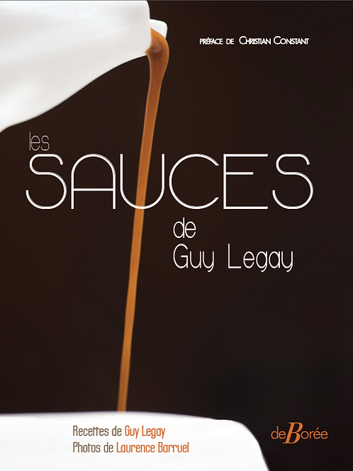 LES SAUCES DE GUY LEGAY (CHEF HONORAIRE DU RITZ PARIS)