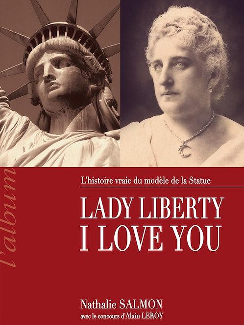 LADY LIBERTY I LOVE YOU - édition française - NATHALIE SALMON