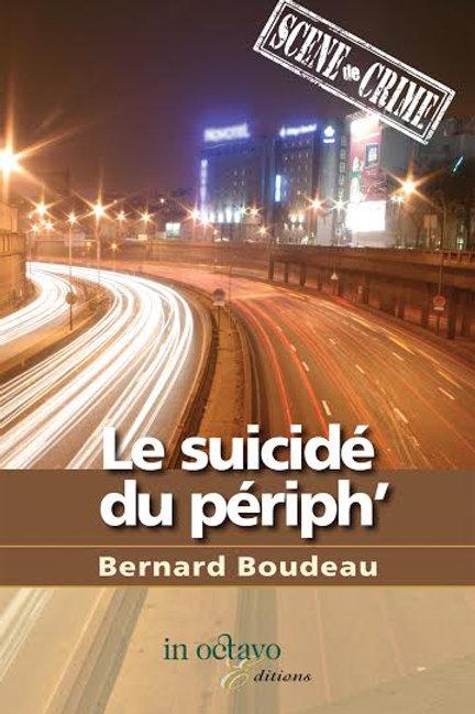 LE SUICIDÉ DU PÉRIPH'- BERNARD BOUDEAU