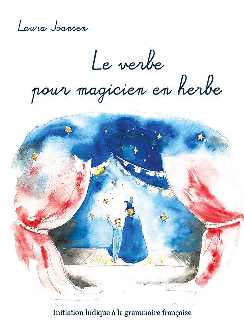 LE VERBE POUR MAGICIEN EN HERBE - Laura Joansen