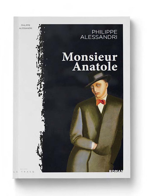 MONSIEUR ANATOLE - PHILIPPE ALESSANDRI