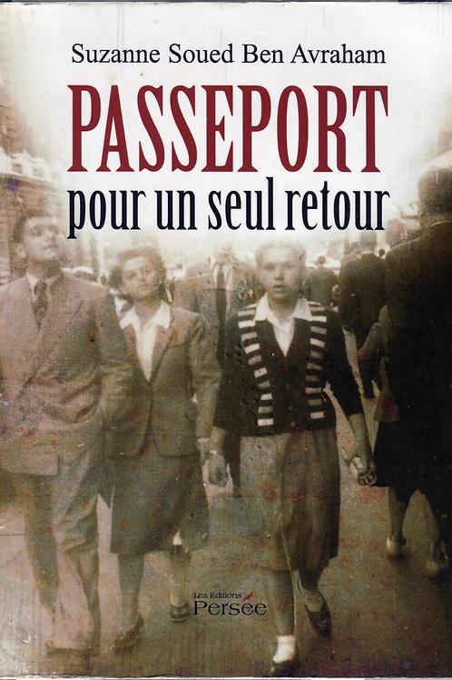 PASSEPORT POUR UN SEUL RETOUR - Suzanne Ben Avraham
