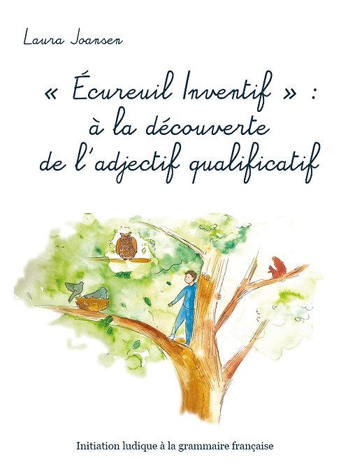 ECUREUIL INVENTIF, L'ADJECTIF - Laura Joansen