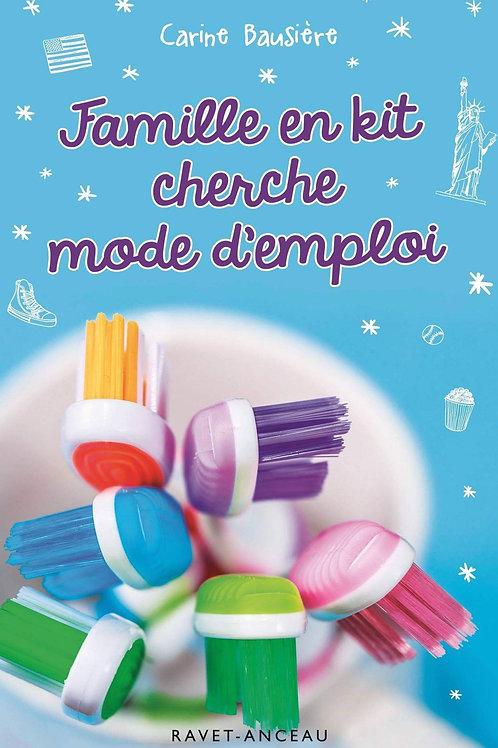 FAMILLE EN KIT CHERCHE MODE D'EMPLOI - Carine Bausiere