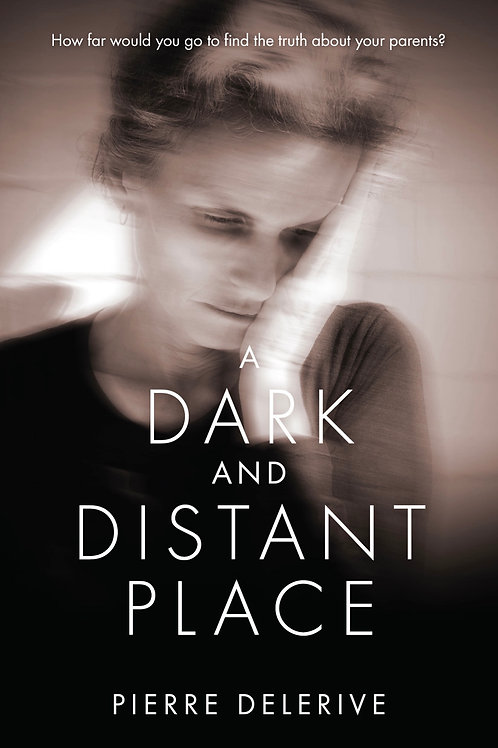 A DARK AND DISTANT PLACE (ENGLISH) - PIERRE DELERIVE