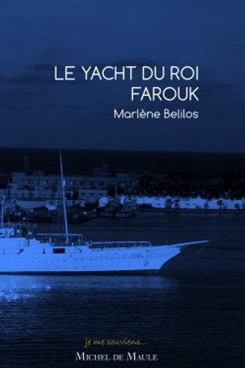 LE YACHT DU ROI FAROUK - Marlene Belilos