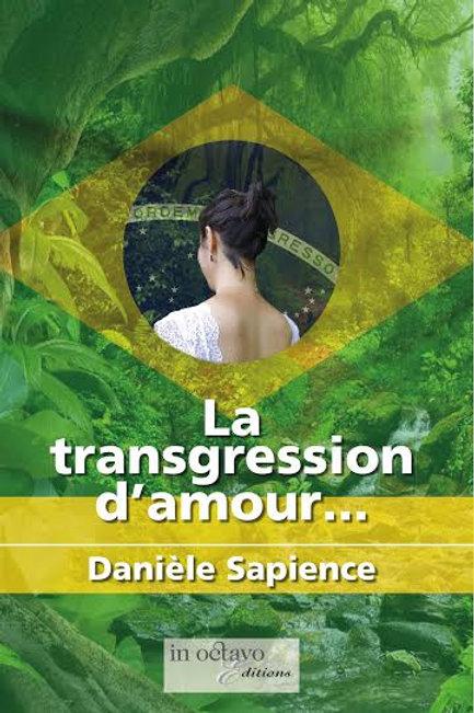 LA TRANSGRESSION D'AMOUR... - DANIELE SAPIENCE