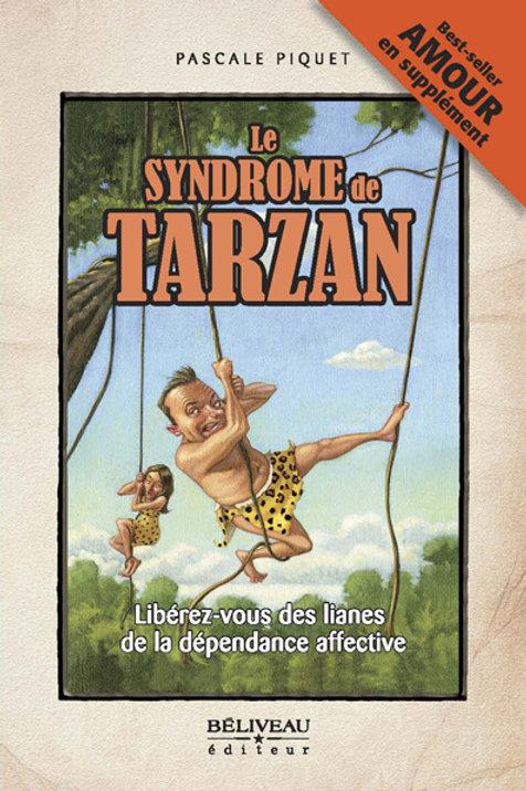 LE SYNDROME DE TARZAN - PASCALE PIQUET