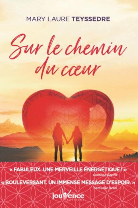 SUR LE CHEMIN DU COEUR - Mary Laure Teyssedre