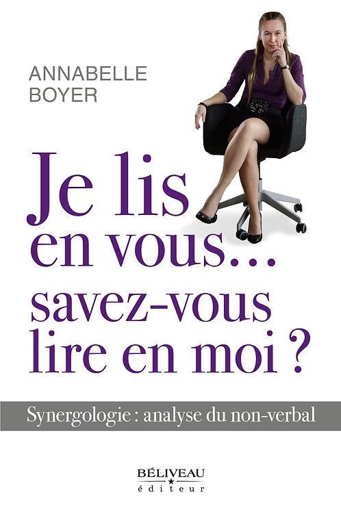 JE LIS EN VOUS...SAVEZ VOUS LIRE EN MOI ? - ANNABELLE BOYER