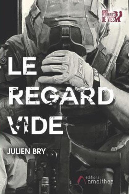 LE REGARD VIDE - Julien Bry