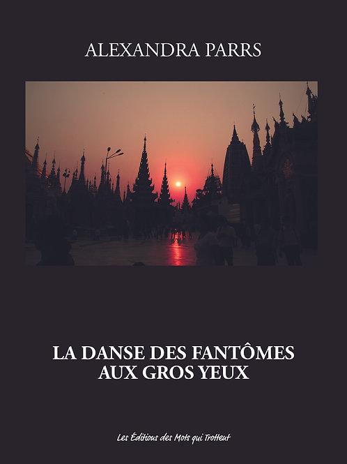 LA DANSE DES FANTOMES AUX GROS YEUX - Alexandra Parrs