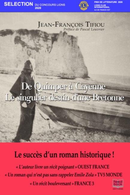 DE QUIMPER À CAYENNE, LE SINGULIER DESTIN D'UNE BRETONNE - Jean Francois Tifiou