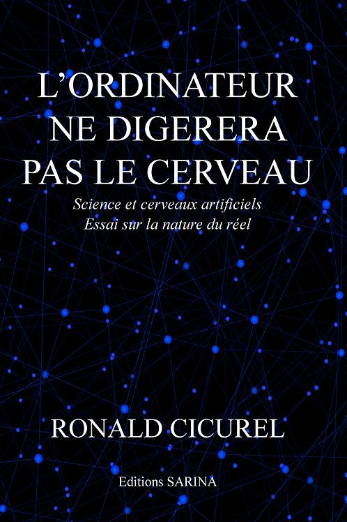 L'ORDINATEUR NE DIGÉRERA PAS LE CERVEAU -Ronald Cicurel