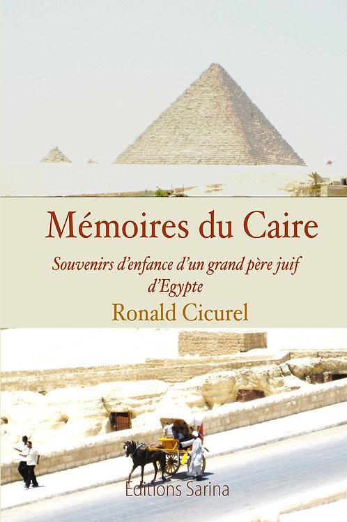 MÉMOIRES DU CAIRE - Ronald Cicurel