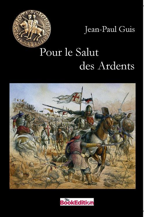 POUR LE SALUT DES ARDENTS - Jean Paul GUIS