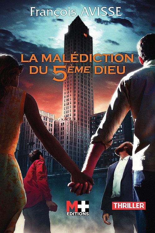 LA MALÉDICTION DU 5ème DIEU - FRANÇOIS AVISSE