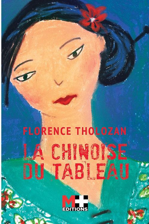LA CHINOISE DU TABLEAU (PRIX PAROLES D'AUTEURS 2020 - FLORENCE THOLOZAN