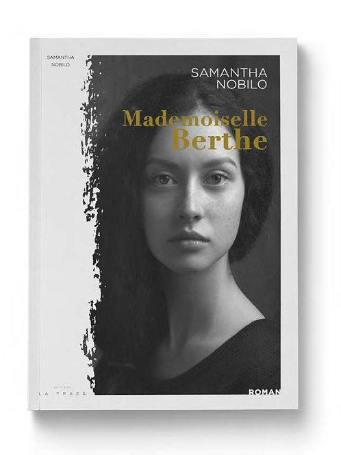 MADEMOISELLE BERTHE - SAMANTHA NOBILO