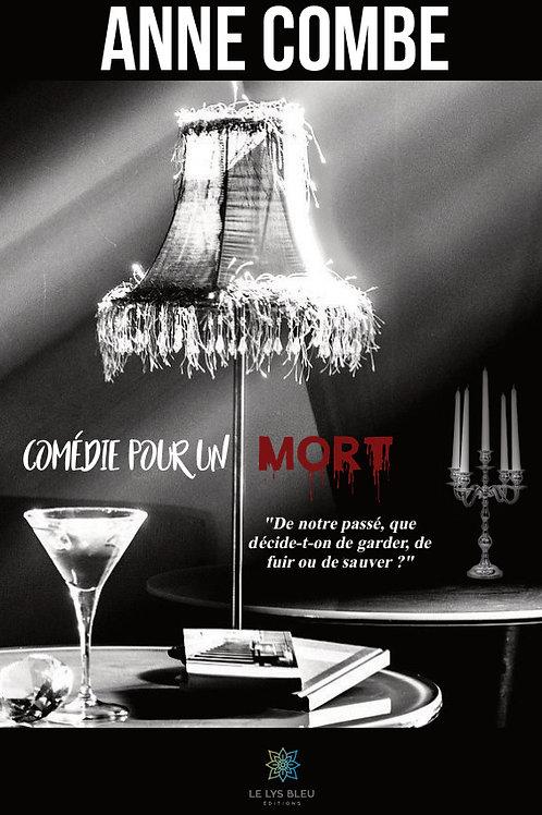 COMEDIE POUR UN MORT - Anne Combe